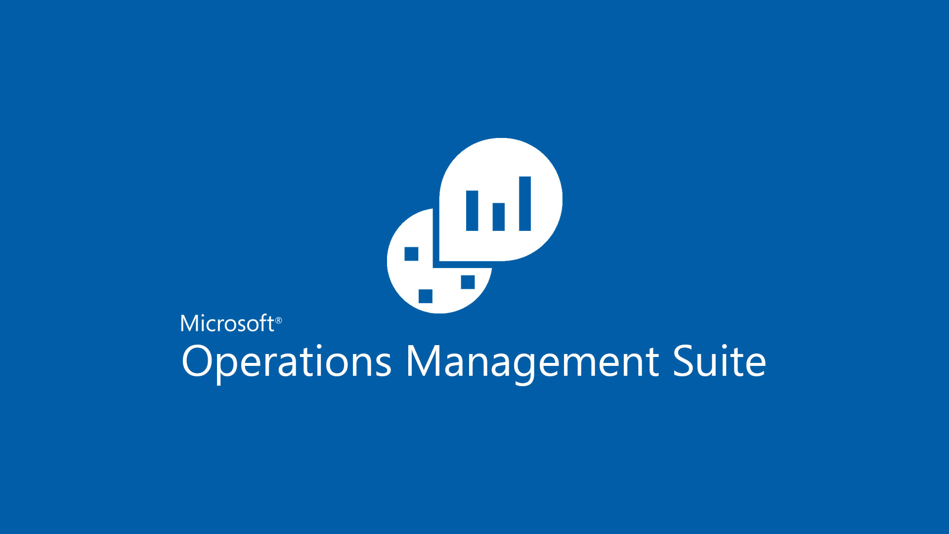 Microsoft Operations Manageement Suite
